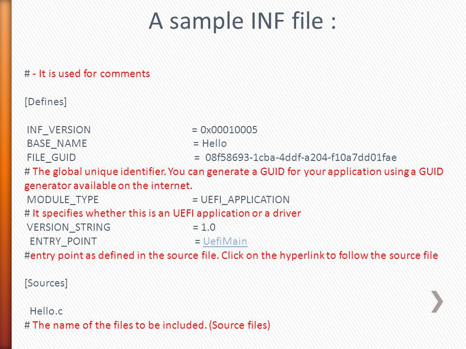 A sample INF file : # - It is used for comments [Defines]